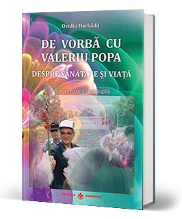 De vorbă cu Valeriu Popa despre sănătate şi viaţă - conţine DVD