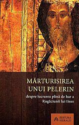 Mărturisirea unui pelerin  - despre lucrarea plină de har a rugăciunii lui Iisus
