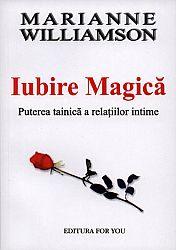 Iubire magică  - puterea tainică a relaţiilor intime