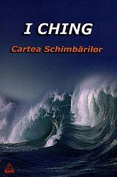I Ching  - Cartea Schimbărilor