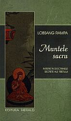 Muntele sacru  - iniţiere în doctrinele secrete ale Tibetului - ed. a II-a