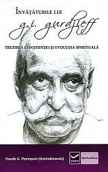 Învăţăturile lui G.I. Gurdjieff  - trezirea conştiinţei şi evoluţia spirituală