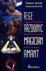 Rege, războinic, magician, amant  - redescoperă arhetipurile masculine