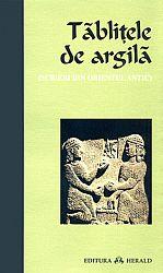 Tăbliţele de argilă  - scrieri din Orientul antic