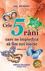 Cele cinci răni care ne împiedică să fim noi înşine  - ediţia a 5-a