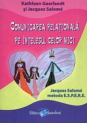 Comunicarea relaţională pe înţelesul celor mici  - metoda E.S.P.E.R.E.