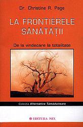 La frontierele sănătăţii - ed. a II-a  - de la vindecare la totalitate