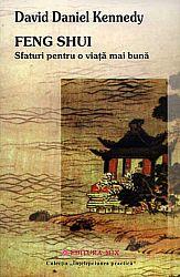 Feng Shui  - sfaturi pentru o viaţă mai bună