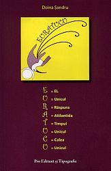 EURATUCU  - E=El, U=Unicul, R=Răspuns, A= Attlantida, T=Timpul, U=Unicul, C=Calea, U=Unicul