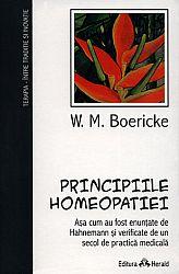 Principiile homeopatiei  - aşa cum au fost enunţate de Hahnemann şi verificate de un secol de practică