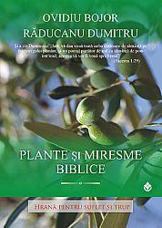 Plante şi miresme biblice  - hrană pentru suflet şi trup