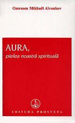 Aura  - pielea noastră spirituală