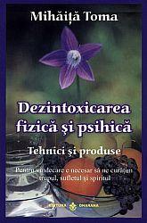 Dezintoxicarea fizică şi psihică  - tehnici şi produse