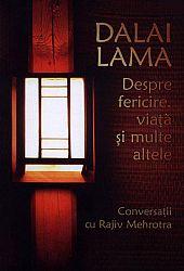 Dalai Lama: despre fericire, viaţă şi multe altele  - conversaţii cu Rajiv Mehrotra