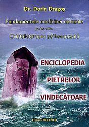 Fundamentele medicinei naturale - partea III-a  - cristaloterapia psihocauzală - enciclopedia pietrelor vindecătoare
