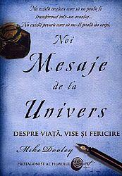 Noi mesaje de la Univers  - despre viaţă, vise şi fericire