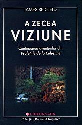A zecea viziune  - continuarea aventurilor din Profeţiile de la Celestine
