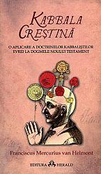 Kabbala creştină  - o aplicare a doctrinelor kabbalistilor evrei la dogmele Noului Testament