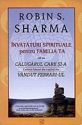 Învăţături spirituale pentru familia ta  - cultivă liderul din copilul tău