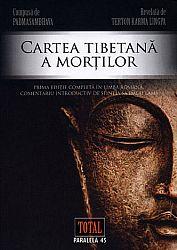 Cartea tibetană a morţilor  - marea eliberare prin ascultare în stările intermediare