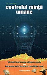 Controlul minţii umane  - tehnologii folosite pentru subjugarea maselor sau instrumente pentru dezvoltarea capacităţilor umane