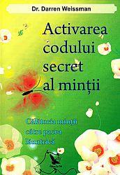 Activarea codului secret al minţii  - călătoria minţii către pacea lăuntrică