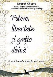 Putere, libertate şi graţie divină  - să ne hrănim din sursa fericirii veşnice