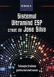 Sistemul Ultramind ESP creat de Jose Silva  - foloseşte-ţi mintea pentru mai mult succes