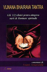 Vijnana Bhairava Tantra  - cele 112 tehnici pentru atingerea stării de iluminare spirituală