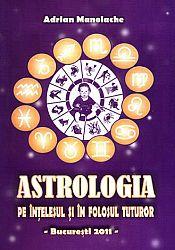 Astrologia pe înţelesul şi în folosul tuturor