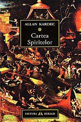 Cartea spiritelor  - principiile doctrinei spiritiste cu privire la nemurira sufletului, natura spiritelor şi raposturile lor cu oamenii, legile morale, viaţa prezentă, viaţa viitoare şi viitorul umanităţii