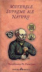 Misterele supreme ale naturii  - despre tainele alchimiei - despre filosofia ocultă - archidoxele magiei