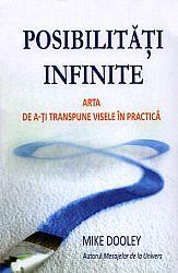 Posibilităţi infinite  - arta de a-ţi transpune visele în practică