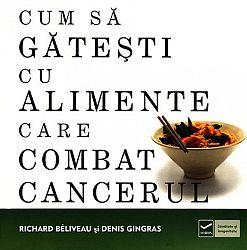 Cum să găteşti cu alimente care combat cancerul