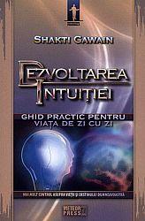 Dezvoltarea intuiţiei  - ghid practic pentru viata de zi cu zi