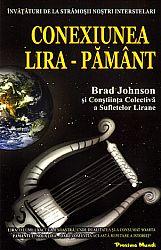 Conexiunea Lira-Pământ  - învăţături de la strămoşii noştri interstelari