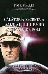 Călătoria secretă a amiralului Byrd dincolo de poli  - descoperă lumea din interiorul pământului