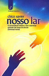 Nosso Lar  - o extraordinară relatare a unor experienţe spirituale din lumea de dincolo (universul astral)