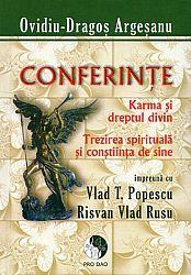 Karma şi dreptul divin - Trezirea spirituală şi conştiinţa de sine  - conferinţe