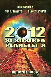 2012 şi sosirea planetei X  - fapte şi ipoteze
