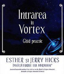 Intrarea în Vortex  - ghid practic