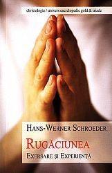 Rugăciunea  - exersare şi experienţă
