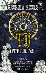 Tu şi viitorul tău  - zodia ta - trăsăturile definitorii ale personalităţii tale - horoscopul tău pe 40 de ani