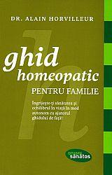 Ghid homeopatic pentru familie  - îngrijeşte-ţi sănătatea şi echilibrul în viaţă în mod autonom cu ajutorul ghidului de faţă!
