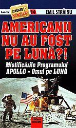 Americanii nu au fost pe Lună?!  - mistificările Programului Apollo