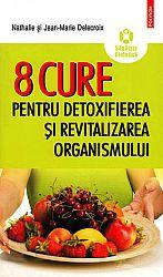 8 cure pentru detoxifierea şi revitalizarea organismului