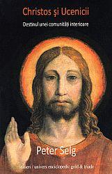 Christos şi ucenicii  - destinul unei comunităţi interioare