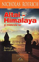 Altai-Himalaya şi misterele lor  - jurnal de călătorie