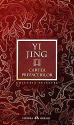 Yi Jing  - Cartea Prefacerilor