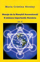 Mesaje de la Maeştrii Ascensionaţi - vol. IV  - o misiune importantă: România